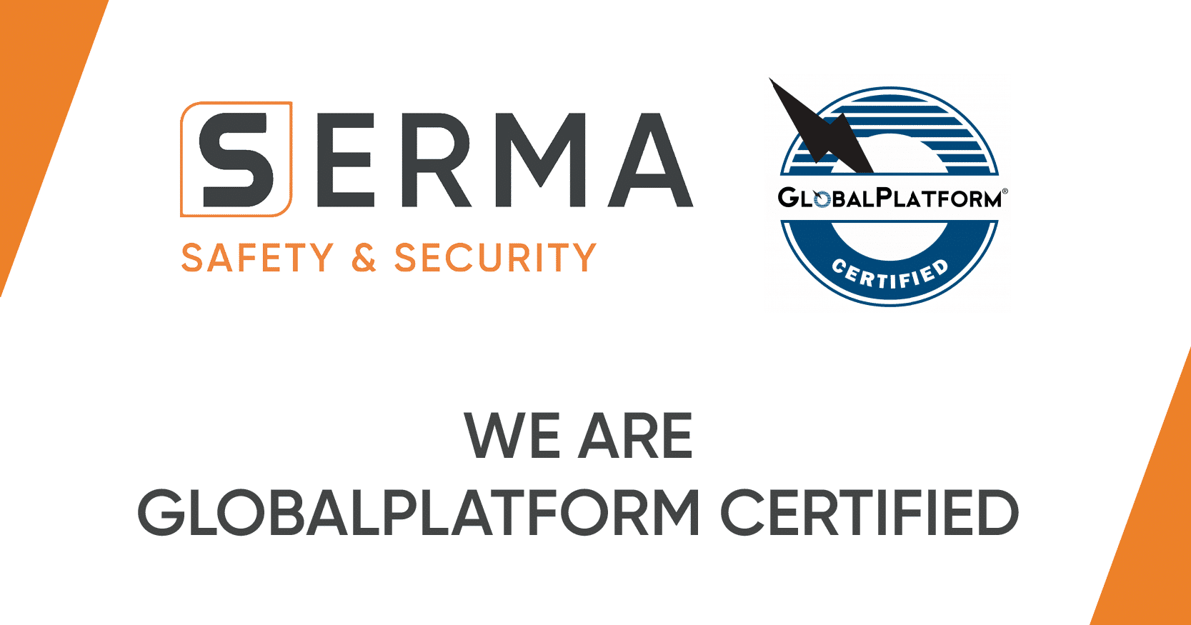 SERMA Safety and Security is GlobalPlatform Certified